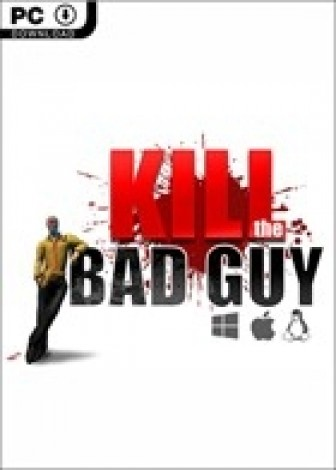 Kill The Bad Guy (Win - Mac - Linux)