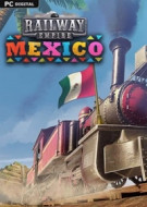 Railway Empire - Mexico...