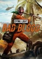 Dying Light: Bad Blood -...