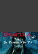 Dracula Series Part 3: The Destruction of Evil
