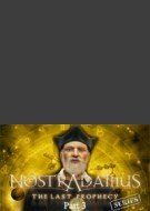 Nostradamus Series The Last Prophecy: Part 3