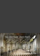 Secrets of the Past: Mother s Diary