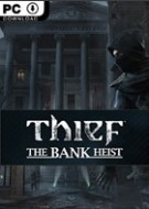 THIEF: The Bank Heist DLC Pack