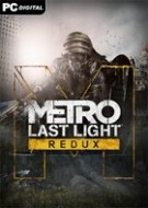 Metro: Last Light Redux  (Win - Linux)