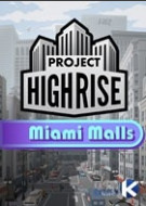 Project Highrise: Miami Malls (DLC)